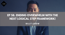 Ep58. Ending Overwhelm With The Next Logical Step Framework.