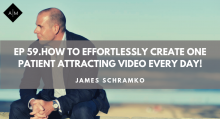 Ep59. How to effortlessly create a patient attracting video every day. James Schramko